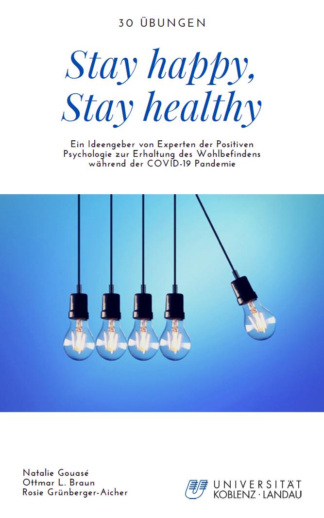 """Der Titel des Booklets """"Stay happy, stay healthy"""": Es zeigt, wie Fachleute der Positiven Psychologie mit der besonderen Situation zurechtkommen"""