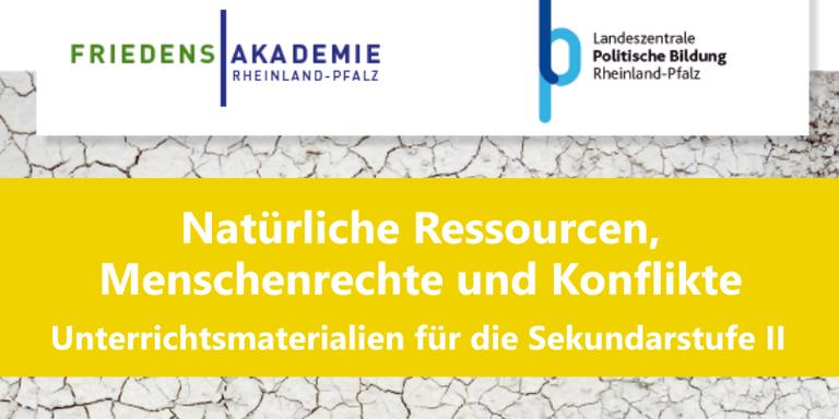 Neue Publikation: Natürliche Ressourcen, Menschenrechte und Konflikte - Unterrichtsmaterialien für die Sekundarstufe II