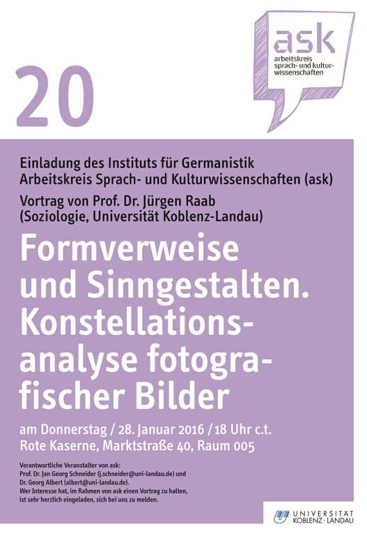"""Ask Vortrag: Prof. Dr. Jürgen Raab """"Formverweise und Sinngestalten. Konstellationsanalyse fotografischer Bilder"""""""