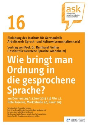 """Ask Vortrag: Prof. Dr. Reinhard Fiehler """"Wie bringt man Ordnung in die gesprochene Sprache - am Beispiel von Gesprächspartikeln und Formulierungsverfahren"""""""