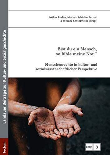 """""""Bist du ein Mensch, so fühle meine Not."""": Menschenrechte in kultur- und sozialwissenschaftlicher Perspektive"""