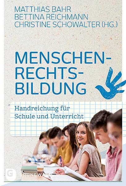 Menschenrechtsbildung Handreichung für Schule und Unterricht