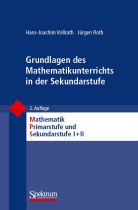 Vollrath, Roth: Grundlagen des Mathematikunterrichts in der Sekundarstufe