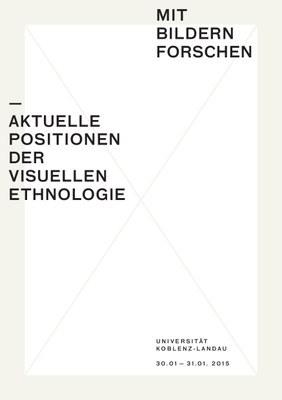 Tagung: Mit Bildern forschen. aktuelle Positionen der visuellen Ethnologie