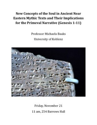 "Lecture: Prof. Dr. Michaela Bauks ""New Concepts of the Soul in Ancient Near Eastern Mythic Texts and Their Implications for the Primeval Narrative (Genesis 1-11)"""