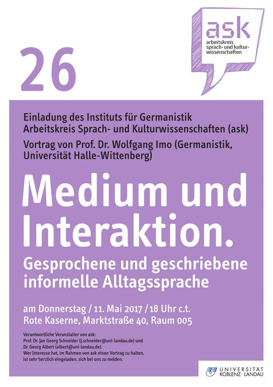 Ask-Vortrag: Prof. Dr. Wolfgang Imo: Medium und Interaktion. Gesprochene und geschriebene informelle Alltagssprache