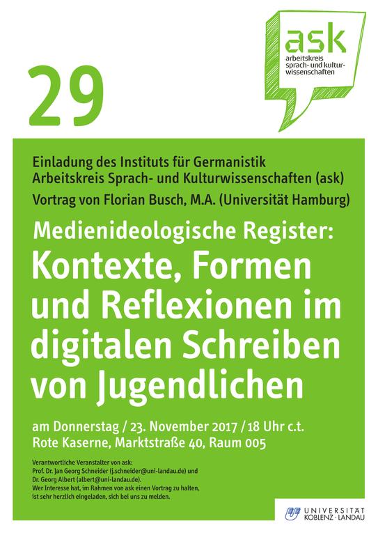 Ask-Vortrag: Florian Busch, M.A.: Medienideologische Register: Kontexte, Formen und Reflexionen im digitalen Schreiben von Jugendlichen